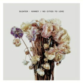 Sleater Kinney / No Cities To Love 輸入盤 【CD】