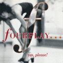 Fourplay フォープレイ / Yes Please 【CD】