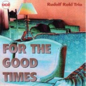 【送料無料】 Rudolf Rokl / For The Good Times 輸入盤 【CD】