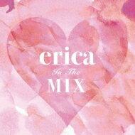 erica / erica In The Mix 【CD】