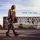 Robben Ford ロベンフォード / Into The Sun 輸入盤 【CD】