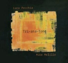 【送料無料】 Luca Pecchia / Mike Melillo / Tri-ana-tone 輸入盤 【CD】