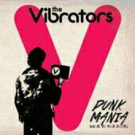 Vibrators / Punk Mania-back To The Roots 輸入盤 【CD】