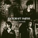 BACKDRAFT SMITHS / Static Chronicle 【CD】