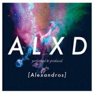 【送料無料】 [ALEXANDROS] / ALXD 【CD】