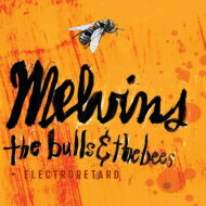Melvins メルビンズ / Bulls & The Bees / Electroretard 輸入盤 【CD】