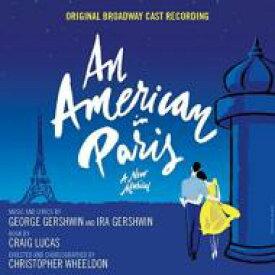 ミュージカル / An American In Paris (Original Broadway Cast Recording) 輸入盤 【CD】