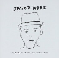 Jason Mraz ジェイソンムラーズ / We Sing, We Dance, We Steal Things 輸入盤 【CD】