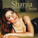 Shania Twain シャナイアトゥエイン / Woman In Me 輸入盤 【CD】