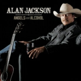 Alan Jackson アランジャクソン / Angels & Alcohol 輸入盤 【CD】