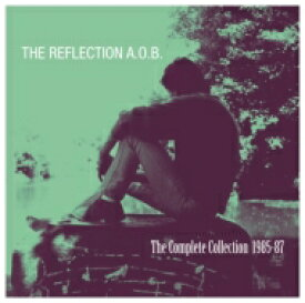 Reflection A.o.b. / Complete Collection 1985-1987 輸入盤 【CD】