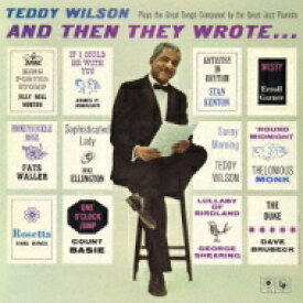 Teddy Wilson テディウィルソン / And Then They Wrote 【CD】