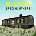 【送料無料】 SPECIAL OTHERS スペシャルアザーズ / WINDOW 【CD】