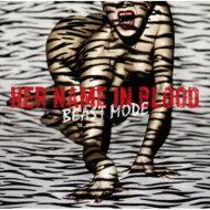 HER NAME IN BLOOD / BEAST MODE 【CD】