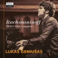 Rachmaninov ラフマニノフ / 前奏曲全集 ルーカス・ゲニューシャス 輸入盤 【CD】