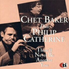 Chet Baker / Philip Catherine / There'll Never Be Another You 【CD】