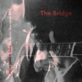 【送料無料】 Bridge (Uk) / What Does It Take To Make You Love Me? 輸入盤 【CD】