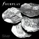 【送料無料】 Fourplay フォープレイ / Silver 輸入盤 【CD】