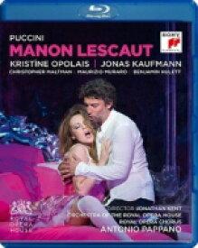 Puccini プッチーニ / 『マノン・レスコー』全曲 ケント演出、パッパーノ&コヴェント・ガーデン王立歌劇場、クリスティーネ・オポライス、ヨナス・カウフマン、他(2014 ステレオ) 【BLU-RAY DISC】