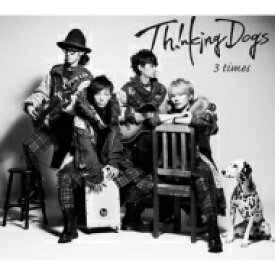 Thinking Dogs / 3 times 【初回特典盤】 【CD Maxi】