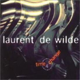 Laurent De Wilde / Time 4 Change 輸入盤 【CD】