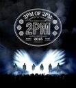 【送料無料】 2PM / 2PM ARENA TOUR 2015 【通常盤】(Blu-ray) 【BLU-RAY DISC】