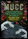 Mucc ムック / F#CK THE PAST F#CK THE FUTURE ON WORLD-Paradise from T.R.E.N.D.Y.- 【DVD】