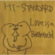 Hi-standard ハイスタンダード / Love Is A Battlefield 【CD Maxi】