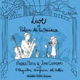 【送料無料】 Joan Chamorro / Andrea Motis / Live At Palau De La Musica (With The Valles Symphony Orchestra) 輸入盤 【CD】