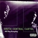 South Central Cartel サウスセントラルカーテル / All Day Everyday 【CD】