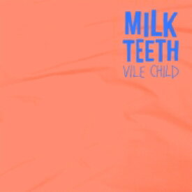 Milk Teeth / Vile Child 輸入盤 【CD】