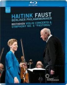 Beethoven ベートーヴェン / 交響曲第6番『田園』、ヴァイオリン協奏曲 ハイティンク&ベルリン・フィル、イザベル・ファウスト 【BLU-RAY DISC】