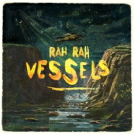 Rah Rah (Indie) / Vessels 【CD】