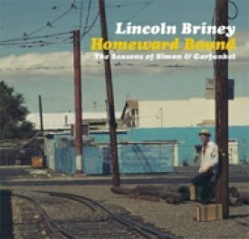 Lincoln Briney / Homeward Bound サウンド オブ S & G 【CD】