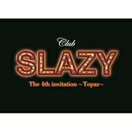 【送料無料】 Club SLAZY The 4th invitation〜Topaz〜 【DVD】