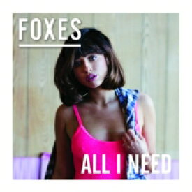 FOXES / All I Need 輸入盤 【CD】