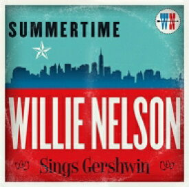 Willie Nelson ウィリーネルソン / Summertime: Wille Nelson Sings Gershwin 輸入盤 【CD】