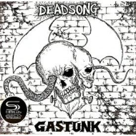 【送料無料】 GASTUNK ガスタンク / Dead Song (Shm-cd Edition) 【SHM-CD】