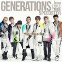 【送料無料】 GENERATIONS from EXILE TRIBE / SPEEDSTER 【CD】