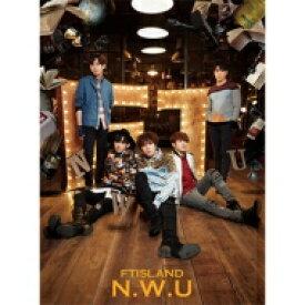 【送料無料】 FTISLAND エフティアイランド / N.W.U 【初回限定盤A】(CD+DVD) 【CD】