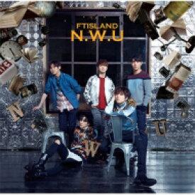 【送料無料】 FTISLAND エフティアイランド / N.W.U 【通常盤】 【CD】