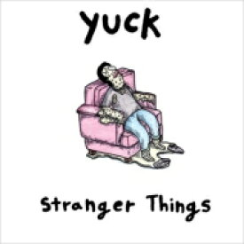 【送料無料】 Yuck / Stranger Things 輸入盤 【CD】