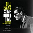 【送料無料】 Bill Evans (Piano) ビルエバンス / Some Other Time: The Lost Session From The Bl...
