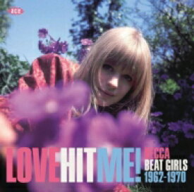 【送料無料】 Love Hit Me! Decca Beat Girls 1962-1970 輸入盤 【CD】