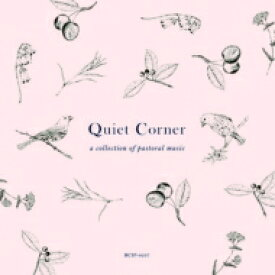 Quiet Corner: A Collection Of Pastoral Music 【CD】