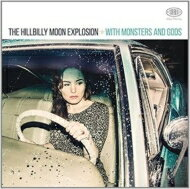 【送料無料】 Hillbilly Moon Explosion / With Monsters & Gods 輸入盤 【CD】