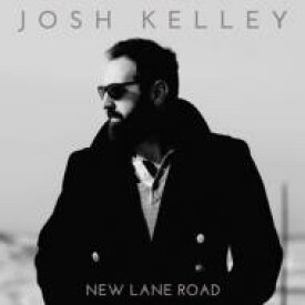 Josh Kelley / New Lane Road 【LP】