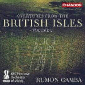 【送料無料】 『ブリテン諸島からの序曲集』第2集 ラモン・ガンバ&BBCウェールズ・ナショナル管 輸入盤 【CD】