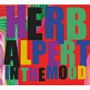 Herb Alpert ハーブアルパート / In The Mood 輸入盤 【CD】