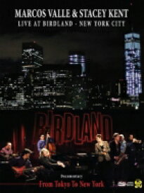 【送料無料】 Marcos Valle / Stacey Kent / Marcos Valle & Stacey Kent Live At Birdland New York City : (From Tokyo To New York) 【DVD】